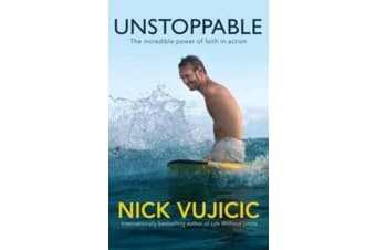 Unstoppable - The Incredible Power of Faith in Action