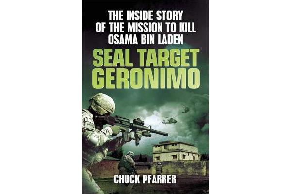SEAL Target Geronimo - The Inside Story of the Mission to Kill Osama Bin Laden