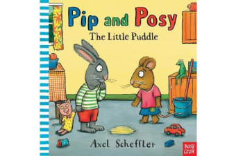 Pip and Posy - The Little Puddle