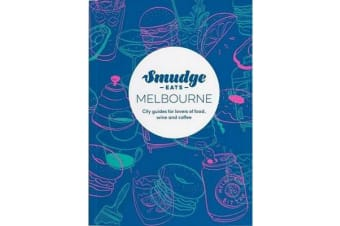 Smudge Eats Melbourne - City Guides for Lovers of Food, Wine and Coffee