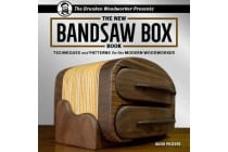 New Bandsaw Box Book - Techniques and Patterns for the Modern Woodworker