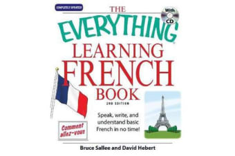 The Everything Learning French - Speak, write, and understand basic French in no time!