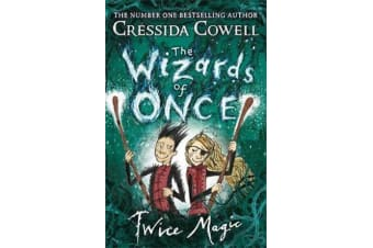 The Wizards of Once: Twice Magic - Book 2