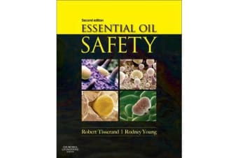 Essential Oil Safety - A Guide for Health Care Professionals-