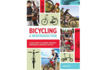 Bicycling: A Reintroduction - A Visual Guide to Choosing, Repairing, Maintaining & Operating a Bicycle