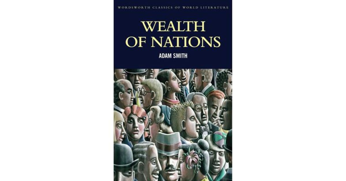 a literary analysis of wealth of nations by adam smith Definition of the wealth of nations: literary piece of work authored by adam smith in 1776  literary piece of work authored by adam smith in 1776.