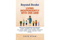 Beyond Stroke - Living Independently With One Arm