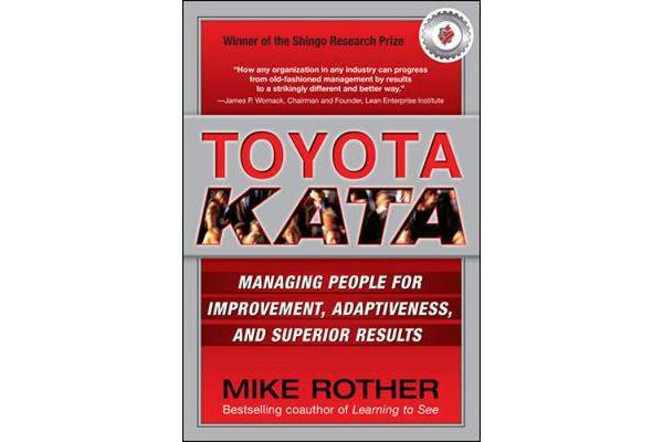 Toyota Kata - Managing People for Improvement, Adaptiveness and Superior Results
