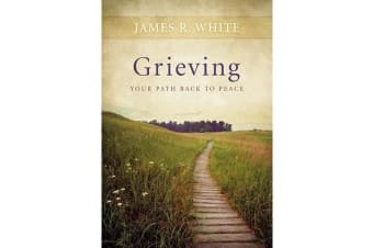 Grieving - Your Path Back to Peace