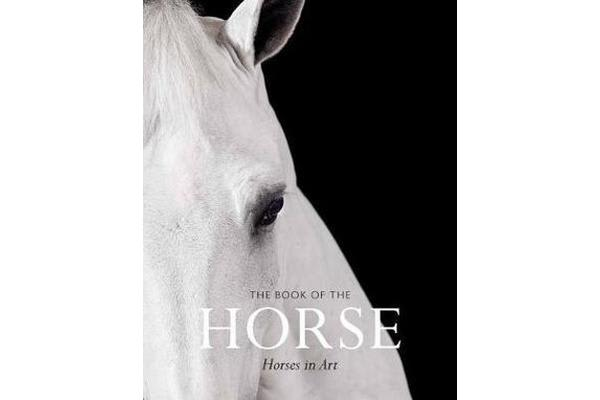 Book of the Horse - Horses in Art, The:Horses in Art
