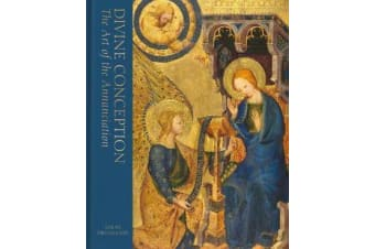 Divine Conception - The Art of the Annunciation