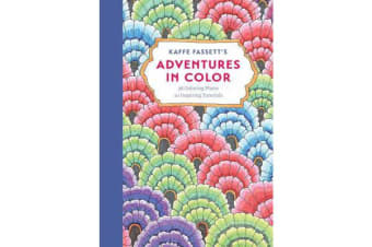 "Kaffe Fassett's Adventures in Color (Adult Coloring Book) - ""36 Coloring Plates, 10 Inspiring Tutorials"""
