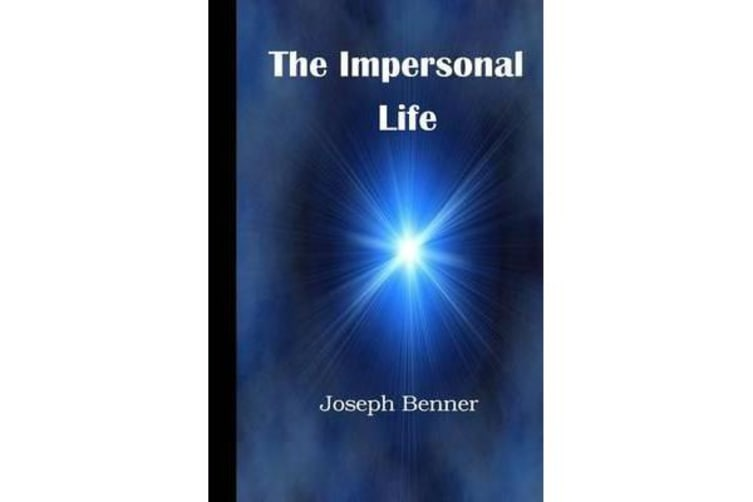 The Impersonal Life - A Modern Translation