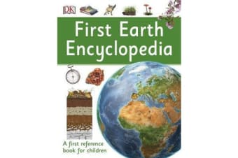 First Earth Encyclopedia - A first reference book for children