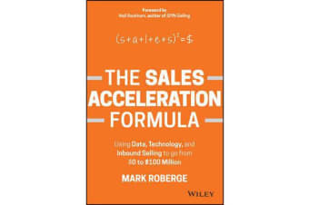 The Sales Acceleration Formula - Using Data, Technology, and Inbound Selling to go from $0 to $100 Million