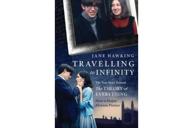 Travelling to Infinity - The True Story Behind the Theory of Everything