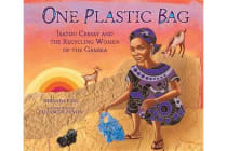 One Plastic Bag - Isatou Ceesay and the Recycling Women of the Gambia