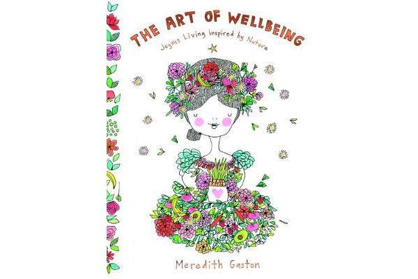 The Art of Wellbeing - Joyous living inspired by nature