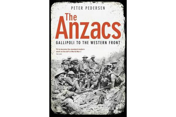 The Anzacs - From Gallipoli To The Western Front,