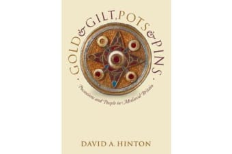 Gold and Gilt, Pots and Pins - Possessions and People in Medieval Britain