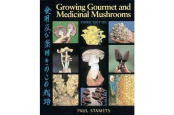 Growing Gourmet & Medicinal Mush