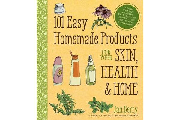 Image of 101 Easy Homemade Products for Your Skin, Health & Home