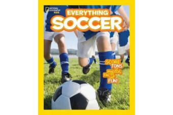Everything Soccer - Score Tons of Photos, Facts, and Fun