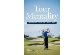 Tour Mentality - Inside the Mind of a Tour Pro