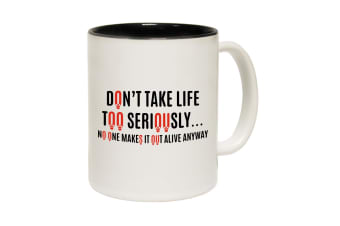 123T Funny Mugs - Dont Take Life Too Seriously - Black Coffee Cup