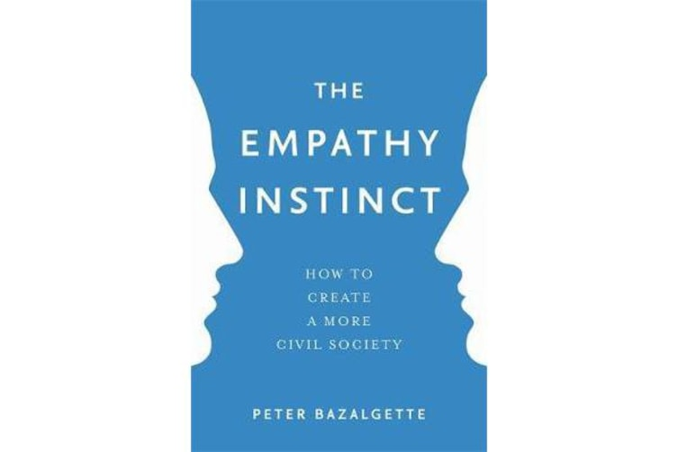 The Empathy Instinct - How to Create a More Civil Society
