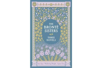 The Bronte Sisters Three Novels (Barnes & Noble Collectible Classics: Omnibus Edition) - Jane Eyre - Wuthering Heights - Agnes Grey