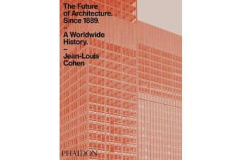 The Future of Architecture Since 1889 - A Worldwide History