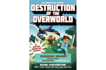 Destruction of the Overworld - Herobrine Reborn Book Two: A Gameknight999 Adventure: An Unofficial Minecrafter's Adventure