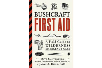 Bushcraft First Aid - A Field Guide to Wilderness Emergency Care