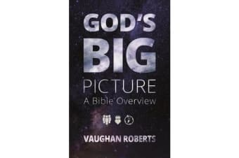 God's Big Picture - A Bible Overview