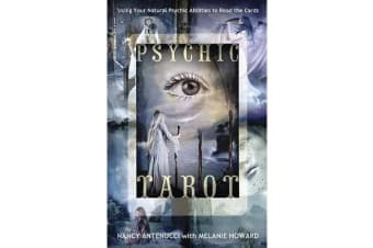 Psychic Tarot - Using Your Natural Psychic Abilities to Read the Cards