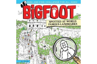 Bigfoot Spotted at World Famous Landmarks - A Spectacular Seek and Find Challenge for All Ages!