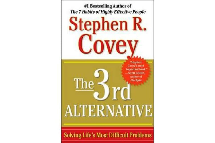 The 3rd Alternative - Solving Life's Most Difficult Problems