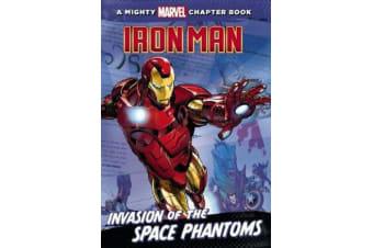 A Mighty Marvel Chapter Book - Iron Man - Invasion of the Space Phantoms