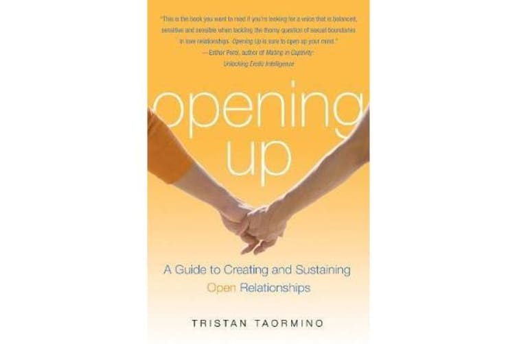 Opening Up - A Guide to Creating and Sustaining Open Relationships