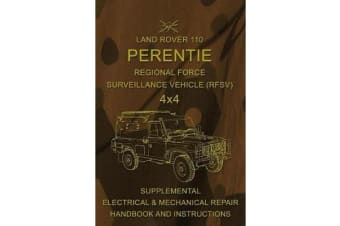 Land Rover 110 Perentie Regional Force Surveillance Vehicle (Rfsv) 4x4 - Supplemental Electrical & Mechanical Repair Handbook and Instructions