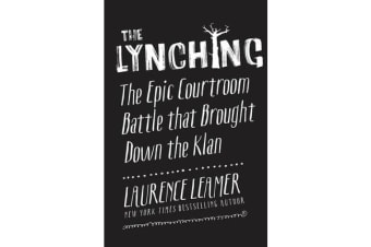 The Lynching - The Epic Courtroom Battle That Brought Down the Klan