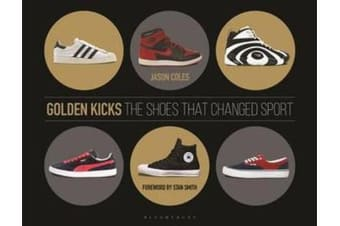 Golden Kicks - The Shoes that Changed Sport