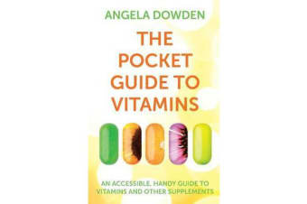 The Pocket Guide to Vitamins - An accessible, handy guide to vitamins and other supplements