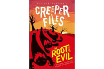 The Creeper Files - The Root of all Evil