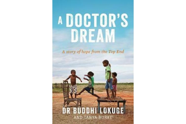 A Doctor's Dream - A Story of Hope from the Top End