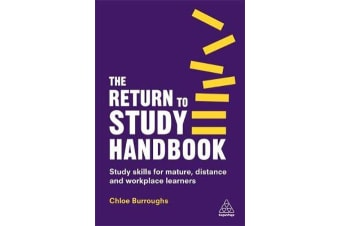 The Return to Study Handbook - Study Skills for Mature, Distance, and Workplace Learners