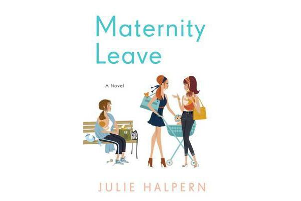 Maternity Leave - A Novel