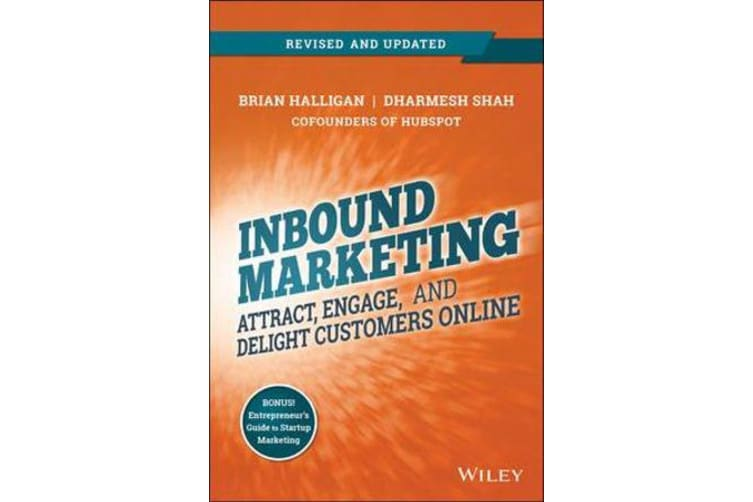 Inbound Marketing, Revised and Updated - Attract, Engage, and Delight Customers Online