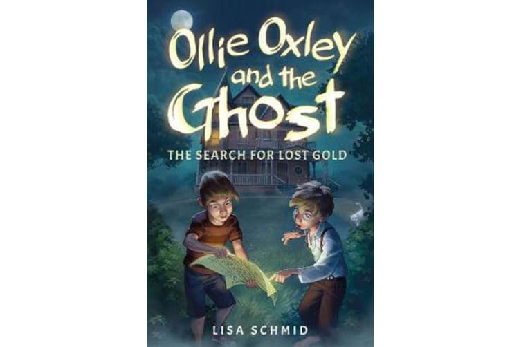 Ollie Oxley and the Ghost - The Search for Lost Gold